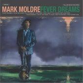 Fever Dreams de Mark Moldre