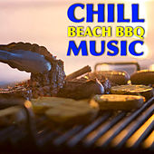 Chill Beach BBQ Music by Various Artists