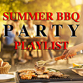 Summer BBQ Party Playlist by Various Artists