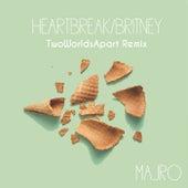 Heartbreak/Britney (TwoWorldsApart Remix) von Majro