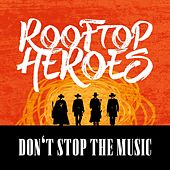 Don't Stop the Music by Rooftop Heroes