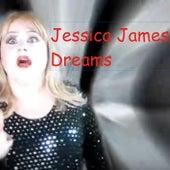 Dreams by Jessica James