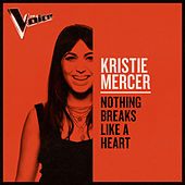 Nothing Breaks Like A Heart (The Voice Australia 2019 Performance / Live) von Kristie Mercer