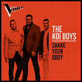 Shake Your Body (The Voice Australia 2019 Performance / Live) von The Koi Boys