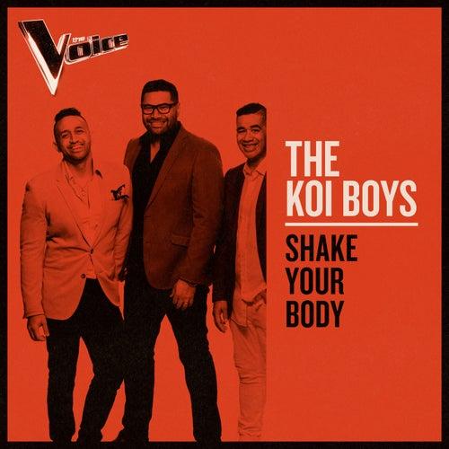 Shake Your Body (The Voice Australia 2019 Performance / Live) de The Koi Boys