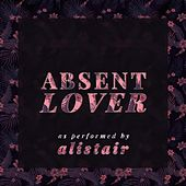 Absent Lover de Alistair