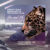 You Need Me by Freaky DJ's