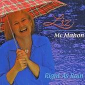 Right as Rain by Liz McMahon