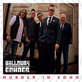 Murder in Soho by The Holloway Echoes