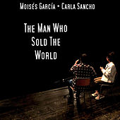 The Man Who Sold The World de Moisés García