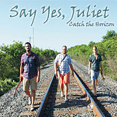 Catch the Horizon de Juliet Say Yes