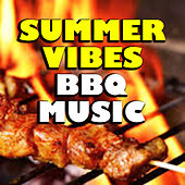 Summer Vibes BBQ Music by Various Artists