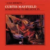Something To Believe In von Curtis Mayfield