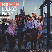 Rooftop Lounge Radio, Vol. 7 by Various Artists