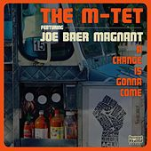 A Change Is Gonna Come (feat. Joe Baer Magnant) de The M-Tet