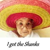 I Got the Shanks von BURNS