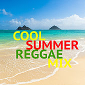 Cool Summer Reggae Mix by Various Artists