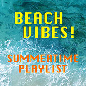 Beach Vibes! Summertime Playlist de Various Artists