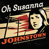 Johnstown (20th Anniversary Edition) [Remastered] von Oh Susanna