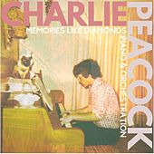Memories Like Diamonds: Piano & Orchestration by Charlie Peacock
