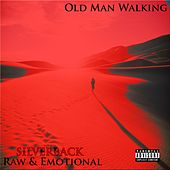 Old Man Walking by The Silverback