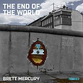 The End of the World by Brett Mercury