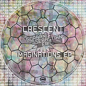 Imaginations EP Incl. Gorbani, Sebastian Eric - Single by Crescent