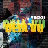 Deja Vu von Yacku