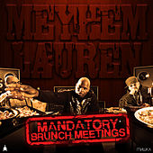 Mandatory Brunch Meetings by Meyhem Lauren