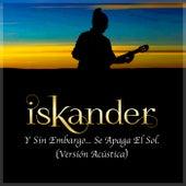 Y Sin Embargo...Se Apaga el Sol (Acústica) by Iskander