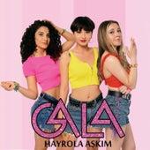 Hayrola Aşkım van Gala