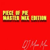 Piece Of Pie (Master Mix Edition) by DJ Mixer Man