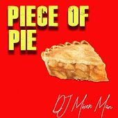 Piece Of Pie by DJ Mixer Man