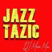 Jazz Tazic by DJ Mixer Man