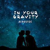 In Your Gravity (Acoustic) by Megan Davies