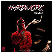 Hardwork - Single by Sultan