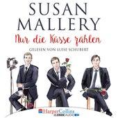 Nur die Küsse zählen - Fool's Gold, Teil 4 (Ungekürzt) von Susan Mallery