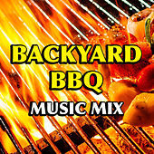 Backyard BBQ Music Mix by Various Artists