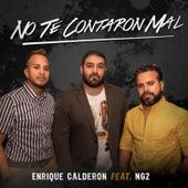 No Te Contaron Mal de Enrique Calderon