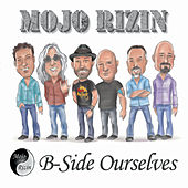 B-Side Ourselves de Mojo Rizin