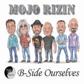 B-Side Ourselves van Mojo Rizin
