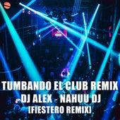 Tumbando El Club de DJ Alex