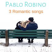 Pablo Robino (3 Romantic Songs) di Pablo Robino