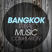 Bangkok Tribal Music Compilation de Various Artists
