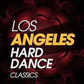 Los Angeles Hard Dance Classics de Various Artists