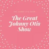 The Great Johnny Otis Show de Johnny Otis