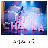 Bum Chakka von One Take Toni