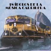18 Ídolos De La Música Carrilera de Various Artists