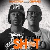 That Aint That Shit (feat. Chippass) von Bandz Talk
