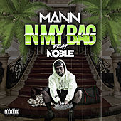 N My Bag (feat. Noble) by Mann